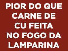 25 expressões que comprovam que o brasileiro é cismado com cu Funny Memes, Jokes, Memes Humor, Insta Story, Haha, Thoughts, Sayings, Pitbull, Languages