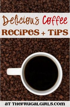 Delicious Coffee Recipes and Tips! ~ from TheFrugalGirls.com ~ take your java to the next level with these yummy recieps and tricks! #recipe #thefrugalgirls