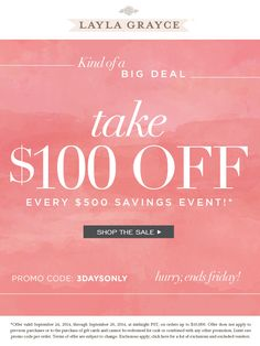 Save $100 on every $500 with code 3DAYSONLY. Now through 9/26/14, happy shopping!