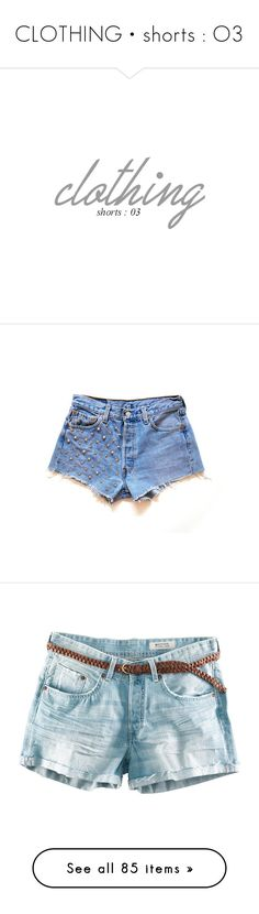 """""""CLOTHING • shorts : O3"""" by xxsweet13etrayalxx ❤ liked on Polyvore featuring shorts, high waisted cut off shorts, flat-fronted shorts, silver shorts, vintage high waisted shorts, cut-off shorts, bottoms, pants, short and jean shorts"""