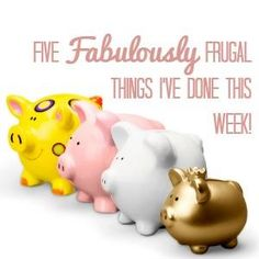 Five Fabulously Frugal Things I've Done This Week Linky