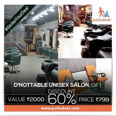 ‪#‎StrikeYourDeal‬ Enter into ‪#‎DNottableUnisexSalon‬,give yourself a perfect ‪#‎Look‬ and get noticed by everyone around you. Pull amazing deals & Save Rs1201/- on the ‪#‎Deal‬ of Rs 2000/- http://goo.gl/L8CP6F