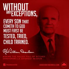 Without any exceptions, every son that cometh to God must first be tested, tried, child trained. Image Quote from: MAKING THE VALLEY FULL OF DITCHES - SHREVEPORT LA SATURDAY 56-0728 - Rev. William Marrion Branham