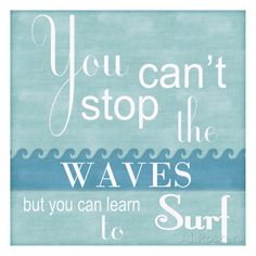Can'T Stop Waves Reproduction d'art