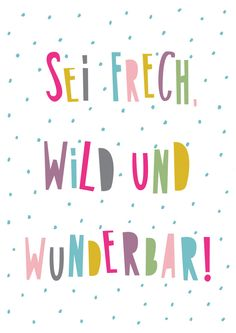 Kinderzimmer Druck sei frech wild und wunderbar Mit Liebe entworfen und gestalt… Nursery Print be naughty wild and wonderful Designed and designed with love and printed on fine Din paper. ** Materials ** Inkjet print on matt Canson paper white and … Text Quotes, Sign Quotes, Words Quotes, Short Words, Happy B Day, Life Advice, Nursery Prints, Coloring Pages For Kids, Art For Kids