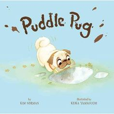 Lexile: Puddle Pug by Kim Norman. Percy the Pug loves puddles—big puddles, small puddles, swamp puddles, stomp puddles. But no puddle is perfect . until he finds one with three friendly piglets. Book Nerd, Book Club Books, Pugs, Boomerang Books, Pug Rescue, Pug Art, Sight Word Games, Thing 1, Pug Love