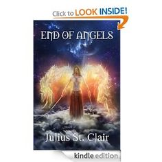 FREE KINDLE Book on Amazon.com: End of Angels (Angel Story, Book 1) eBook: Julius St. Clair: Kindle Store