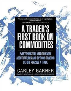 [PDF] A Trader's First Book on Commodities: Everything you need to know about futures and options trading before placing a trade, Author Carley Garner Stock Market Books, Trade Books, Cryptocurrency Trading, Marketing Data, Free Kindle Books, Used Books, Books Online, Need To Know, Are You The One