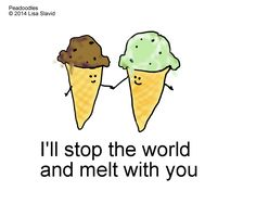 Funny Pun: Melt with you Love Quotes For Him, Cute Quotes, Love Him, Funny Quotes, Food Quotes, Ice Cream Puns, Ice Cream Quotes, Ice Cream Humor, Quotes About Ice Cream