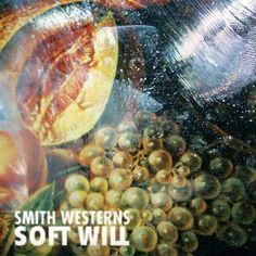 Smith Westerns – Soft Will