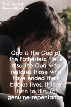 God's Love for Unborn Babies & Their Parents - God is the God of the Fatherless. He is also the God who restores those who have ended their babies lives, if they turn to Him in genuine repentance. # Unborn Babies | Abortion | Forgiveness | Repentance