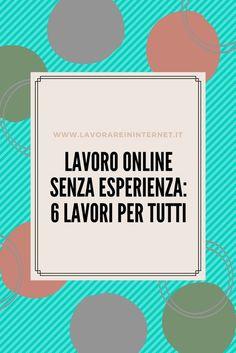 Lavoro Online Senza Esperienza: 6 Lavori Per Tutti