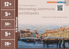 9th European Congress on #Rheumatology, #Autoimmunity and 3Orthopedics October 16-17, 2018 Warsaw, Poland