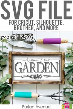 Welcome to our Garden - Limited Time Free SVG File - Burton Avenue Silhouette Curio, Silhouette Machine, Silhouette Files, Spring Projects, Garden Projects, Garden Ideas, How To Make Signs, Fun Signs, Svg Files For Cricut