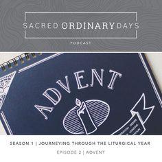 Sacred Ordinary Days Podcast, S1   E2: Advent - A Sacred Journey