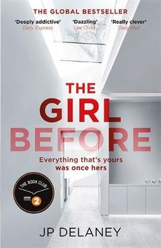 The Girl Before JP Delaney First there was Emma, who died a lonely death at the bottom of the stairs. Then there is Jane, trying to recover from the death of her baby and the loss of her high payin… Book Nerd, Book Club Books, Book Lists, The Book, I Love Books, Great Books, Books To Read, My Books, Book Suggestions