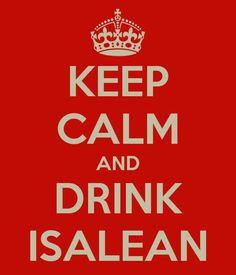 KEEP CALM AND DRINK ISALEAN