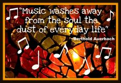 Music washes away from the soul the dust of everyday life!