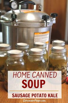 Home Canned Sausage, Potato and Kale Soup Recipe | SchneiderPeeps Canning Soup Recipes, Kale Soup Recipes, Vegetable Soup Recipes, Sausage Potatoes, Sausage Soup, Canning Potatoes, Pressure Canning, Meals In A Jar, Potato Soup