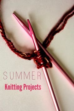 Summer Knitting Projects- with pictures and links to patterns.