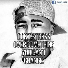 Dont stress over somthing Swag Quotes, Tupac Quotes, Gangsta Quotes, Dope Quotes, Rapper Quotes, Hip Hop Quotes, Fact Quotes, Words Quotes, Motivational Quotes