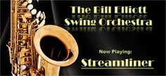 Streamliner ~ The Bill Elliott Swing Orchestra