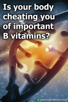 Is your body robbing you of B Vitamins