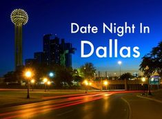 Eight Great Ideas for Date Night in Dallas! See some of our favorite places to go in DFW (remember, Valentine's Day is around the corner!)