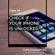 Tips to Check if Your iPhone is Unlocked [by #Tipsographic]. More at tipsographic.com
