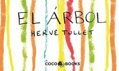 """Hervé Tullet. """"El árbol"""". Editorial Coco Books (3 a 8 años). Creatividad a tope creando un árbol. Està també en català"""