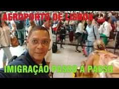 AEROPORTO DE LISBOA - IMIGRAÇÃO PASSO A PASSO - YouTube Bobby, Youtube, Step By Step, Traveling, Places To Visit, Youtubers