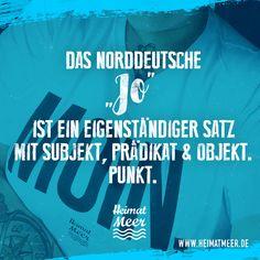 Das norddeutsche JO ist ein eigenständiger Satz. Alles für's norddeutsche Herz gibt's im Link >>