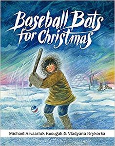 "Read ""Baseball Bats for Christmas"" by Michael Arvaarluk Kusugak available from Rakuten Kobo. Life in the high Arctic is beautifully captured in this classic picture book, read aloud in digital form by award-winnin. Baseball Scores, Baseball Bats, University Of Calgary, Arctic Circle, Christmas Scenes, Reading Levels, First Nations, Read Aloud, Good Books"