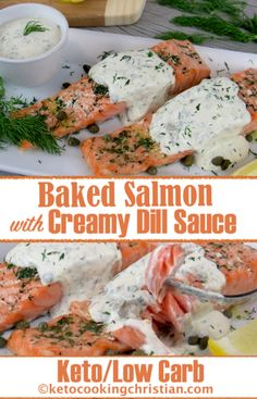 Baked Salmon with Creamy Dill Sauce - Keto and Low Carb This salmon is super easy to make and perfect for a weeknight dinner! I serve it with a quick homemade dill sauce that is creamy but light. I add capers to it which gives it a nice briny/salty bite! Salmon With Cream Sauce, Dill Sauce For Salmon, Lemon Dill Salmon, Lemon Dill Sauce, Creamy Dill Sauce, Keto Salmon, Salmon Marinade, Sauce For Salmon Patties, Steak
