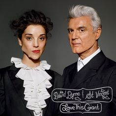 David Byrne & St. Vincent - Love This Giant. Hear preview tracks NOW! Album drops Sept. 11.