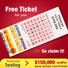 Win $150,000 next Saturday with this free lotto ticket. Claim your present at www.mooojo.com/friends and select your lucky numbers. Your passcode is: 1ealog – Go get lucky too!
