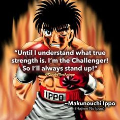Hajime No Ippo quotes here for you, as we strive to be your source for Anime Quotes. Now, truth be told Hajime No ippo had some of the best and Boxing Posters, Boxing Quotes, Anime Motivational Quotes, Inspirational Quotes, Itachi Quotes, Saitama Sensei, Dragon Ball, Tv Series 2013, Old School Cartoons
