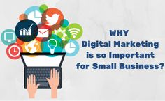 Why Digital Marketing is so Important for Small Business