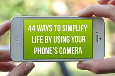 44 Ways To Simplify Life Using Your Phone's Camera