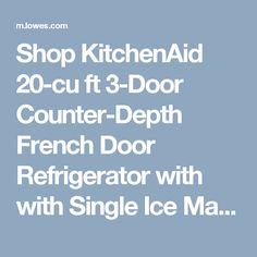 Shop KitchenAid 20-cu ft 3-Door Counter-Depth French Door Refrigerator with with Single Ice Maker (Stainless Steel) ENERGY STAR at Lowes.com