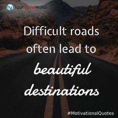 Difficult roads often lead to beautiful destinations. So never quit, stay encouraged and focused on the end result because the best is yet to come. Tuesday Motivation, The Best Is Yet To Come, Roads, Destinations, Encouragement, Thoughts, Travel, Beautiful, Viajes