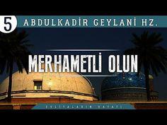 Çok Merhametli ve İyilik Sever Olun! | Abdulkadir Geylani Hz. Hayatı | #5 - YouTube Allah, Broadway Shows, World, Youtube, God, Allah Islam, Peace, The World