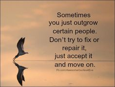 Sometimes you outgrow people
