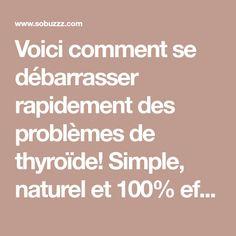 Voici comment se débarrasser rapidement des problèmes de thyroïde! Simple, naturel et 100% efficace! - sobuzz