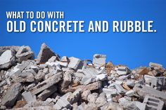Once old buildings and concrete structures come to the end of their useful lives, they are often demolished. The rubble from these structures can be reused or recycled in a variety of ways .