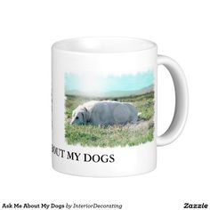 Ask Me About My Dogs Classic White Coffee Mug