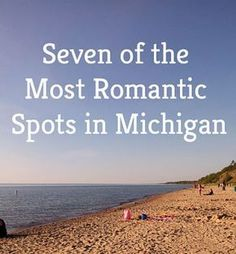 Seven of the most romantic spots in Michigan. #PureMichigan #Michigan #Romance