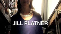Cool Hunting Video: Jill Platner. As longtime fans of Jill Platner's nature-inspired jewelry, we waited a few years to find the right moment...