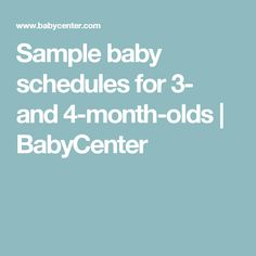 Sample baby schedules for 3- and 4-month-olds | BabyCenter