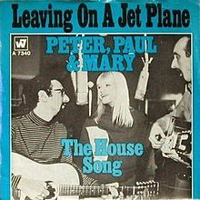 1969  Leaving on a Jet Plane    Peter, Paul & Mary    I wore this record out playing it.